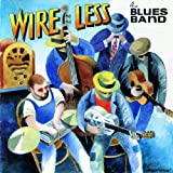 Wire Less The Blues Band