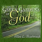 The Green Gardens of God | Allen Scarbrough