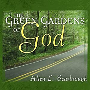 The Green Gardens of God | [Allen Scarbrough]