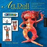 Art Doll Adventures ~ Lisa-Li Hertzi