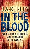 J. A. Kerley In the Blood (Carson Ryder, Book 5)