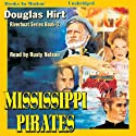 Mississippi Pirates: Riverboat Series, Book 2 (       UNABRIDGED) by Douglas Hirt Narrated by Rusty Nelson