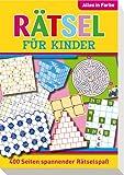Rätsel für Kinder: Spannender Rätselspaß für jeden Tag - Alles in Farbe