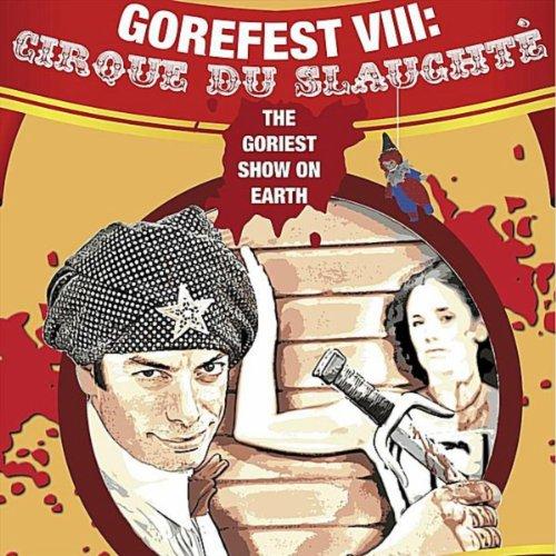 Gorefest 8: Cirque du Slaughté Original Cast Recording