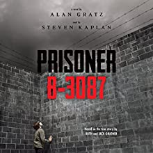 Prisoner B-3087 Audiobook by Alan Gratz Narrated by Steven Kaplan