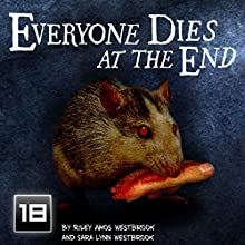 Everyone Dies at the End: Volume 1 Audiobook by Riley Amos Westbrook, Sara Lynn Westbrook Narrated by Riley Amos Westbrook