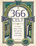 366 Celt: A Year and a Day of Celtic Wisdom and Lore (1571745793) by McColman, Carl