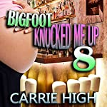 Bigfoot Knocked Me Up 8: Human Cow / Pregnancy Erotica | Carrie High