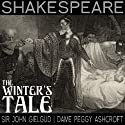 The Winter's Tale (Dramatised) (       UNABRIDGED) by William Shakespeare Narrated by John Guilgud, Peggy Ashcroft