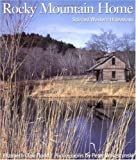 img - for Rocky Mountain Home : Spirited Western Hideaways book / textbook / text book
