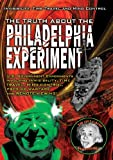 The Truth About The Philadelphia Experiment: Invisibility, Time Travel and Mind Control