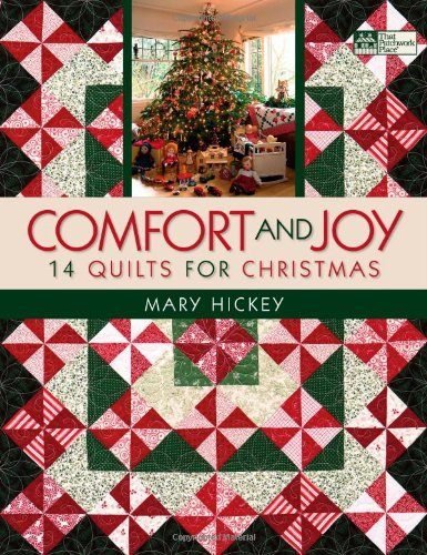 Comfort and Joy: 14 Quilts for Christmas (That Patchwork Place)