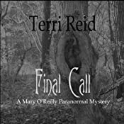 Final Call: A Mary O'Reilly Paranormal Mystery - Book Four: Mary O'Reilly Paranormal Mysteries, Volume 4 | [Terri Reid]