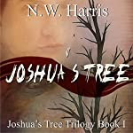 Joshua's Tree: Joshua's Tree Trilogy | N.W. Harris