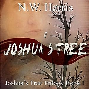 Joshua's Tree: Joshua's Tree Trilogy | [N.W. Harris]