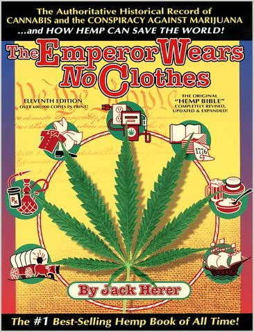 The Emperor Wears No Clothes: Hemp and the Marijuana Conspiracy, Jack Herer