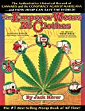 The Emperor Wears No Clothes: The Authoritative Historical Record of Cannabis and the Conspiracy Against Marijuana by Jack Herer