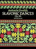 Slavonic dances  by Antonin Dvorak.