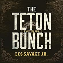 The Teton Bunch: A Western Trio Audiobook by Les Savage Narrated by Traber Burns