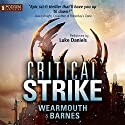 Critical Strike: The Critical Series, Book 3 Audiobook by Darren Wearmouth, Colin F. Barnes Narrated by Luke Daniels