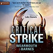Critical Strike: The Critical Series, Book 3 | Darren Wearmouth, Colin F. Barnes
