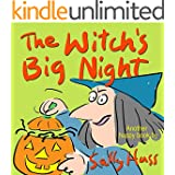 Children's Books: THE WITCH'S BIG NIGHT (Very Funny, Rhyming Bedtime Story/Picture Book for Beginner Readers About Halloween and Kindness, Ages 2-8)