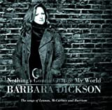 Barbara Dickson Nothing's Gonna Change My World: The Songs of Lennon, McCartney and Harrison