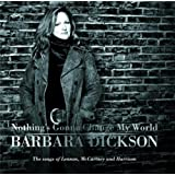Nothing's Gonna Change My World: The Songs of Lennon, McCartney and Harrisonby Barbara Dickson