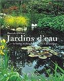echange, troc Patrick Glémas - Jardins d'eau : Le Bassin, les berges, les plantes et les poissons