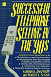 Successful Telephone Selling in the 90s