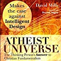 Atheist Universe: The Thinking Person's Answer to Christian Fundamentalism Audiobook by David Mills Narrated by David Smalley