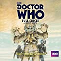 Doctor Who: Full Circle (       UNABRIDGED) by Andrew Smith Narrated by John Leeson, Matthew Waterhouse