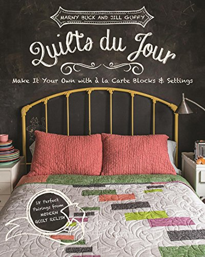 Quilts du Jour: Make It Your Own with á la Carte Blocks & Settings