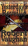 img - for Yesterday's Reveille: An Epic of the Seventh Calvary book / textbook / text book