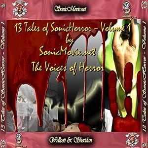 13 Tales of Sonic Horror, Volume 1 | [Edgar Allan Poe, H. P. Lovecraft, J. Milton Hayes, O. Henry, John Gregory Betancourt, K. Anderson Yancy]