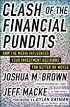 Clash of the Financial Pundits: How the Media Influences Your Investment Decisions for Better or Worse