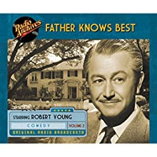 Father Knows Best, Volume 2 Radio/TV Program by  NBC Radio Narrated by  full cast, Robert Young