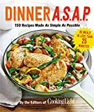 Dinner A.S.A.P.: 150 Meals Made As Simple As Possible (Cooking Light)