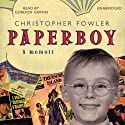 Paperboy (       UNABRIDGED) by Christopher Fowler Narrated by Gordon Griffin