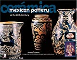 Ceramica: Mexican Pottery of the 20th Century