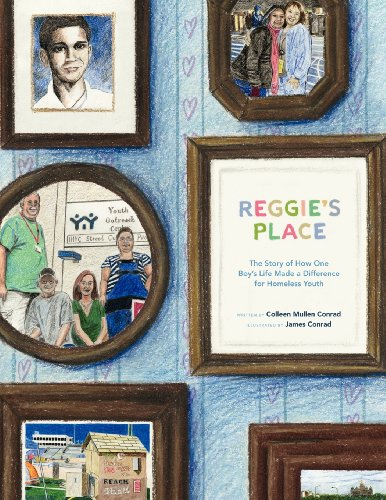 Reggie's Place: The Story of How One Boy's Life Made a Difference for Homeless Youth