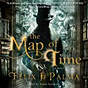 The Map of Time: A Novel (       UNABRIDGED) by Felix J. Palma Narrated by James Langton