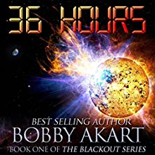 36 Hours: The Blackout Series, Book 1 Audiobook by Bobby Akart Narrated by Kevin Pierce
