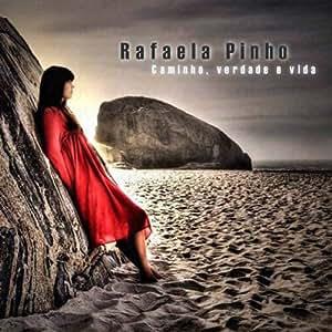- CD - Rafaela Pinho - Caminho, Verdade e Vida - Amazon.com Music
