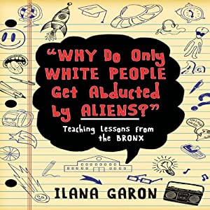 Why Do Only White People Get Abducted by Aliens? Audiobook