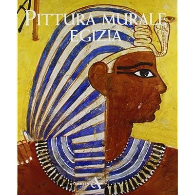 Pittura murale egizia: Francesco Tiradritti: 9788877433282: Amazon.com