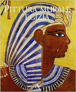Pittura murale egizia: Francesco. Tiradritti: 9788877433282: Amazon