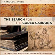 The Search for the Codex Cardona (       UNABRIDGED) by Arnold L. Bauer Narrated by Robert Blumenfeld