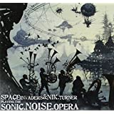 Playing the Sonic Noise Opera