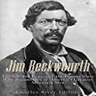 Jim Beckwourth: The Life and Legacy of the Former Slave Who Became One of America's Most Famous Mountain Men Hörbuch von  Charles River Editors Gesprochen von: Mark Norman